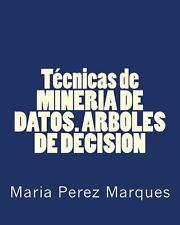 T�cnicas de MINERIA de DATOS. ARBOLES de DECISION by Maria Marques (2013,...