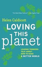 Loving this Planet: Leading Thinkers Talk About How to Make a Better World - Acc
