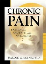 Chronic Pain: Biomedical and Spiritual Approaches (Haworth Religion-ExLibrary