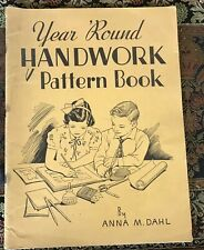 "1942 Year 'round Handwork Pattern Book 13 1/2 X 10"" By Anna Dahl"