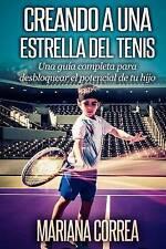 USED (LN) Creando a una Estrella del Tenis: Una guia completa para desbloquear e