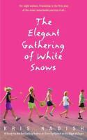 The Elegant Gathering of White Snows by Kris Radish (2003, Paperback)