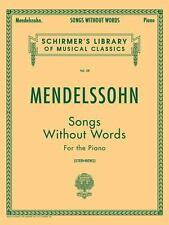 Schirmer's Library of Musical Classics: Mendelssohn : Songs Without Words for th