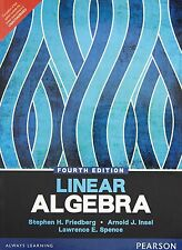 Linear Algebra by Stephen H. Friedberg, Lawrence E. Spence and Arnold J. Inse...