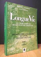 LONGUE VIE. COURS COMPLET DE SANTÉ ET DE LONGÉVITÉ. PAR ROBERT TOCQUET