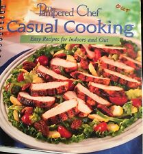 Pampered Chef Casual Cooking - Easy Recipes for Indoors and Out (2002) Softcover