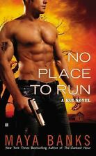 No Place to Run by Maya Banks (2010, Paperback)