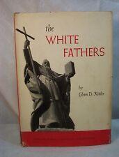 THE WHITE FATHERS GLENN KITTLER TRUE STORY SAINTLY HERO