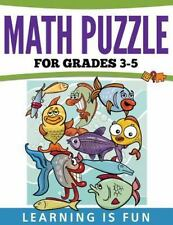 Math Puzzles for Grades 3-5 : Learning Is Fun by Speedy Publishing LLC (2015,...