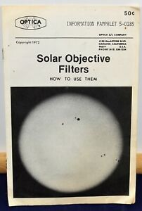 Optica Solar Objective Filters, How To Use Them - Information Pamphlet 5-0185