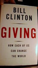 Giving: How Each of Us Can Change the World by Bill Clinton 2007, ' SIGNED'
