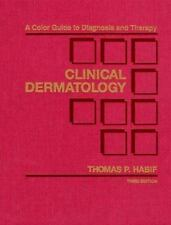 Clinical Dermatology: A Color Guide to Diagnosis and Therapy Habif MD, Thomas P