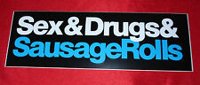 SEX AND DRUGS AND SAUSAGE ROLLS STICKER DECAL