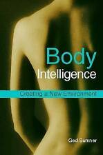 Body Intelligence: Creating a New Environment, Sumner, Ged, Used; Very Good Book