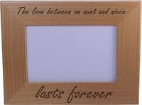 The Love Between an Aunt and Niece lasts forever - 4x6 Inch Wood Picture Frame -