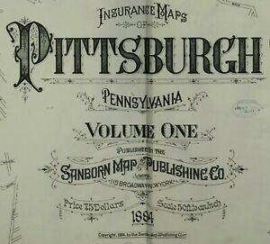 Pittsburgh, Pennsylvania~Sanborn Map© 76 maps made 1884 Vol. 1 ~in color on CD