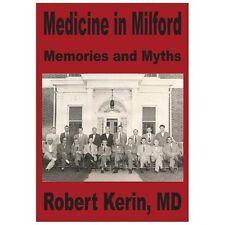 Medicine in Milford by Robert Kerin (2004, Paperback)