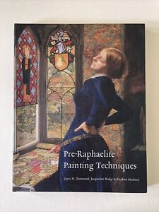 Pre-Raphaelite Painting Techniques by Leslie  Carlyle (Paperback, 2004)