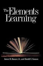The Elements of Learning by Harold C. Cannon and James M., Jr. Banner (2001,...