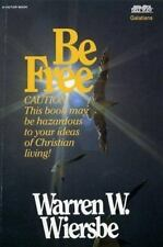 Be Free: Exchange Legalism for True Spirituality. A New Testament Study: Galatia