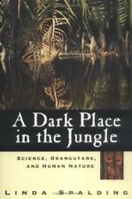 A Dark Place in the Jungle: Science, Orangutans, and Human Nature
