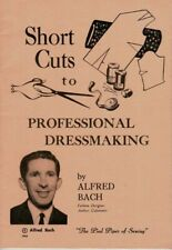SHORT CUTS TO PROFESSIONAL DRESSMAKING - A Bach - The Pied Piper of Sewing.