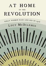 At Home in the Revolution: What Women Said and Did in 1916-ExLibrary