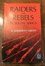 RAIDERS AND REBELS IN SOUTH AFRICA E Goodwin Green Rhodesia Reprint Library