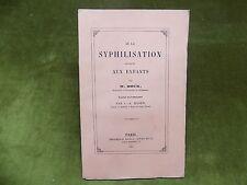 De la syphilisation appliquée aux enfants W.Boeck 1856 Syphilis Médecine