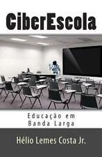 CiberEscola : Educação em Banda Larga by Hélio Lemes Costa (2011, Paperback)