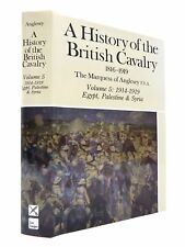 A HISTORY OF THE BRITISH CAVALRY 1816-1919 VOLUME 5: EGYPT, PALESTINE AND SYRIA
