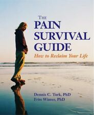 The Pain Survival Guide: How to Reclaim Your Life by Dennis C. Turk (English) Pa