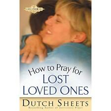 How to Pray for Lost Loved Ones (Life Points) - Paperback NEW Dutch Sheets(Au 20
