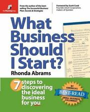 What Business Should I Start?: 7 Steps to Discovering the Ideal Business for Yo