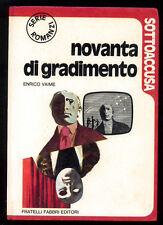 VAIME ENRICO NOVANTA DI GRADIMENTO FABBRI 1973 I° EDIZ. SOTTOACCUSA