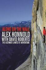 Alone on the Wall: Alex Honnold and the Ultimate Limits of Adventure by David Roberts, Alex Honnold (Paperback, 2016)