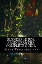 Blender 3D for Beginners: the Complete Guide : The Complete Beginner's Guide ...