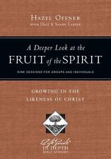 A Deeper Look at the Fruit of the Spirit: Growing in the Likeness of Christ