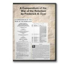 A Compendium of the War of the Rebellion by Frederick H. Dyer Civil War DVD C865