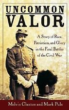Uncommon Valor: A Story of Race, Patriotism, and Glory in the Final Ba-ExLibrary