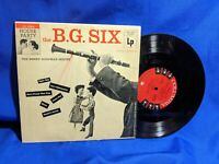"The Benny Goodman Sextet ""The B.G. Six"" 10"" LP Columbia CL 2564 Rare Jazz"