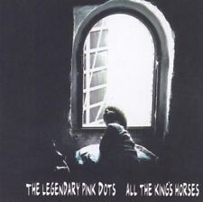 THE LEGENDARY PINK DOTS All The King's Horses CD 2002