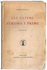 Gino Rocca GLI ULTIMI FURONO I PRIMI Treves 1931 romanzo con dedica firma autore