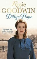 Rosie Goodwin, Dilly's Hope (Dilly's Story), Very Good, Paperback