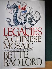 Legacies : A Chinese Mosaic by Bette Bao Lord (1990, Hardcover) 1st Edition