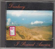 DUNLAVY - i ruined america / the spinning dog CD