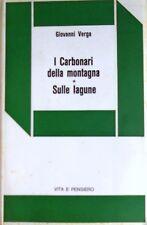 GIOVANNI VERGA I CARBONARI DELLA MONTAGNA SULLE LAGUNE VITA E PENSIERO 1975