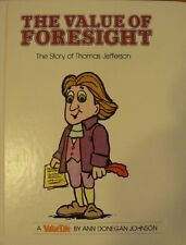 The Value of Foresight: The Story of Thomas Jefferson (Valuetales Series) by Ann
