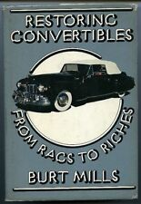 Restoring convertibles from rags to riches - Burt Mills. 1977. 237 pp