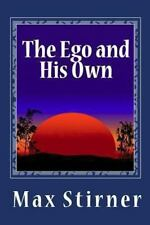The Ego And His Own: By Max Stirner